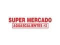 SUPERMERCADO AGUASCALIENTES #2